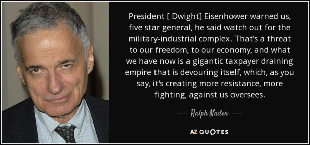 quote-president-dwight-eisenhower-warned-us-five-star-general-he-said-watch-out-for-the-military-ralph-nader-153-68-15.jpg